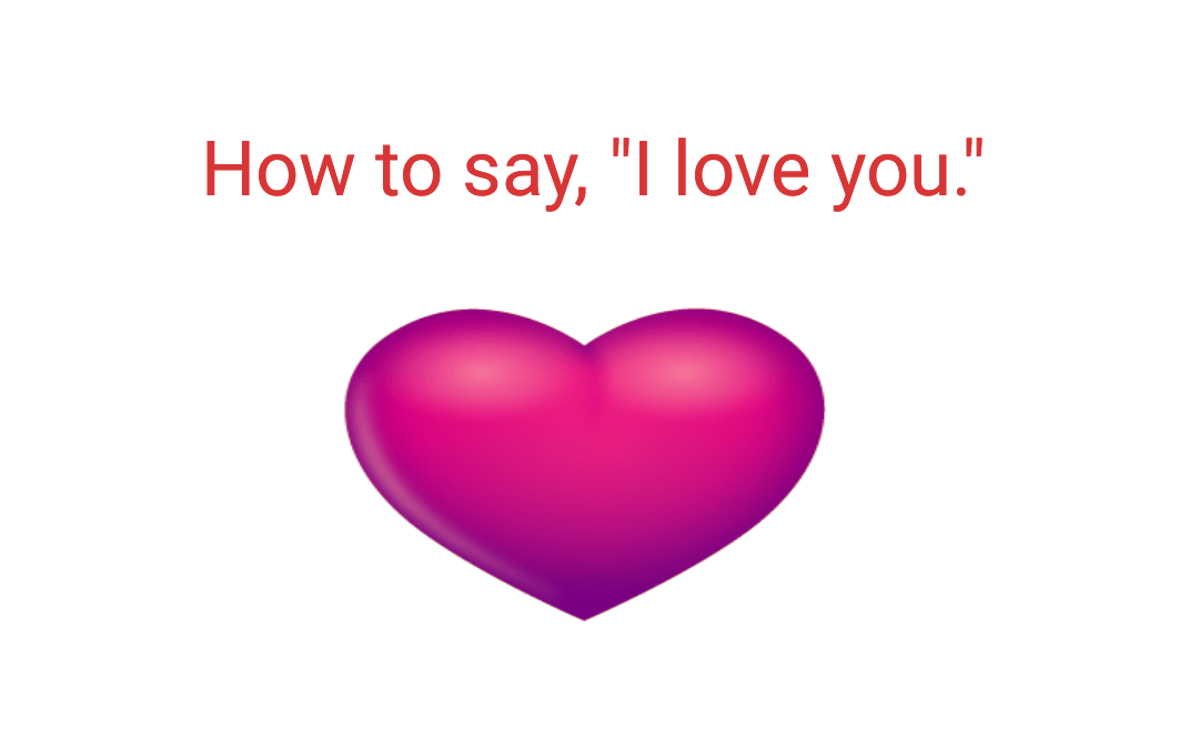 "LOVE: How to say ""I love you."""